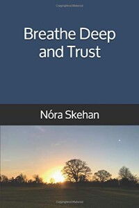 nora-skehan-breathe-deep-and-trust-front-cover